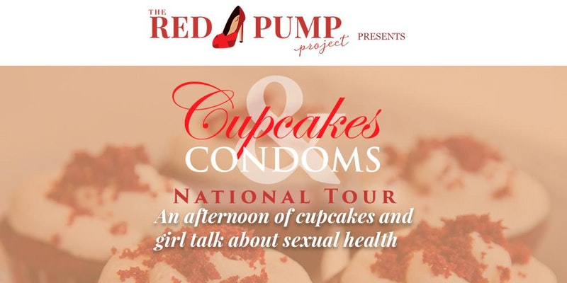 The Red Pump Project Presents: Cupcakes & Condoms - Oakland